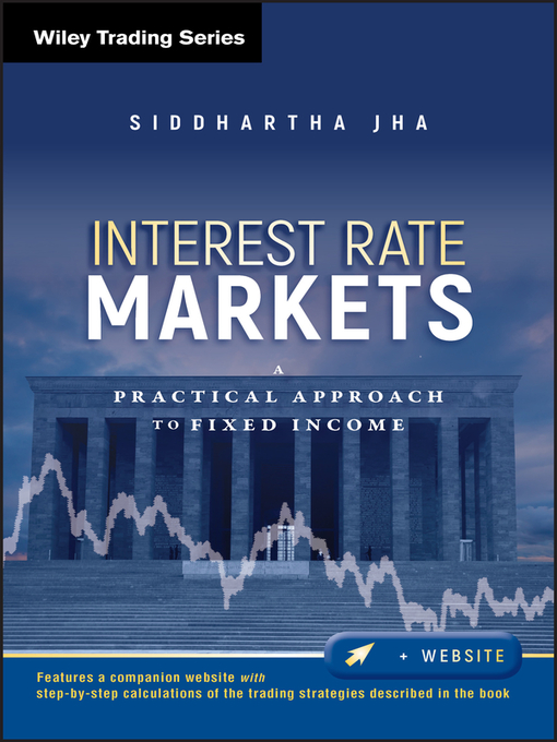 Interest Rate Markets (eBook): A Practical Approach to Fixed Income